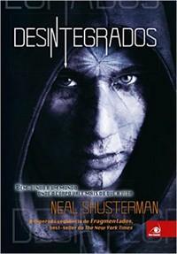 1- Desintegrados - Fragmentados #2 - Neal Shusterman