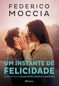 2- Um Instante de Felicidade - Federico Moccia