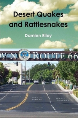 Desert Quakes and Rattlesnakes by Damien S Riley