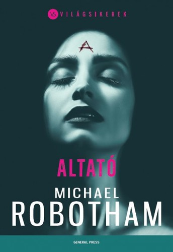 Michael Robotham: Altató (General Press, 2016)