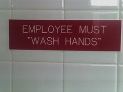 "Employee Must ""Wash Hands"" 