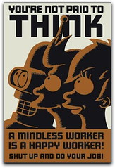 "Futurama poster: ""You're not paid to think"" 