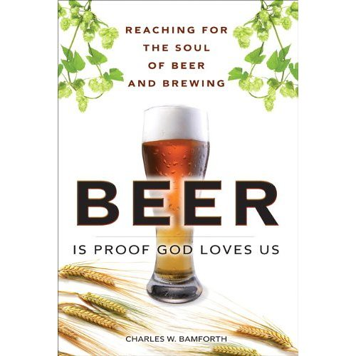 Beer Is Proof God Loves Us: Reaching for the Soul of Beer and Brewing | by mutineermagazine