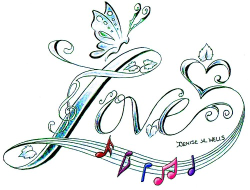 """Love Song"" Tattoo Design  by ♫Denise A. Wells♫ 