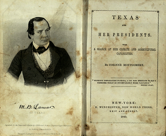 Montgomery, Cora. Texas and Her Presidents. New York: E. Winchester, New World Press, 1845. Print.