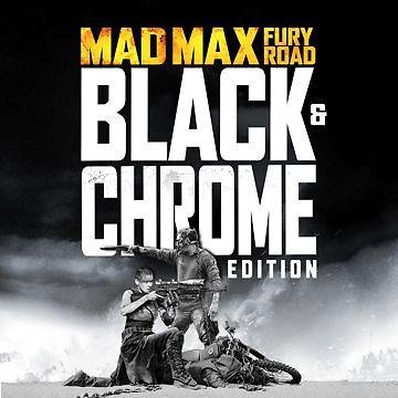 Mad Max: Fury Road: Black & Chrome Edition