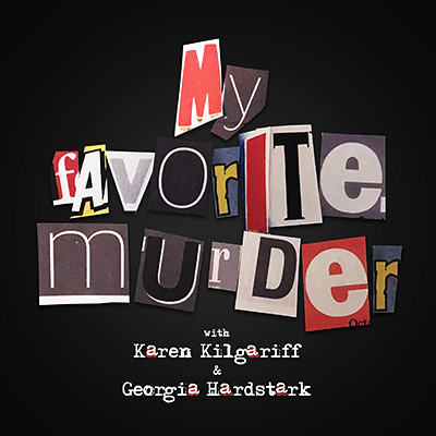 My Favorite Murders Podcast