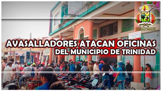 avasalladores-atacan-oficinas-del-municipio-de-trinidad