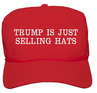 Donald Trump, Hat-Salesman-In-Chief