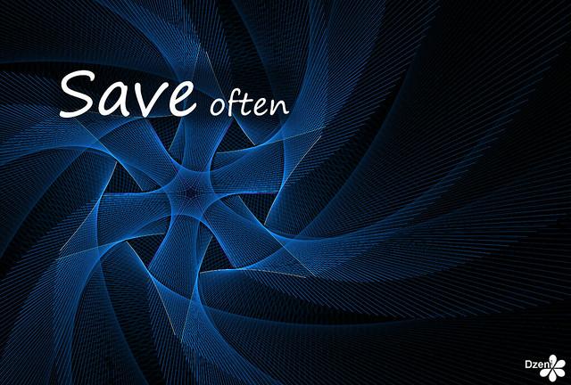 Save Often