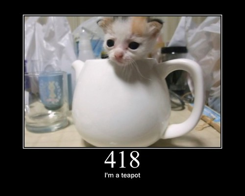 418 - I'm a teapot | by GirlieMac