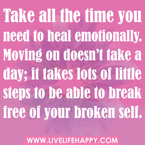 In Time Of Need Quotes: Take All The Time You Need To Heal Emotionally. Moving On