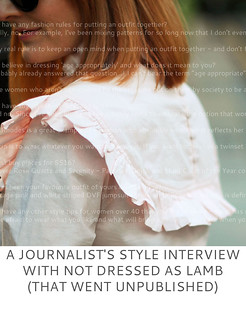 A Journalist's Style Interview With Not Dressed As Lamb (That Went Unpublished)