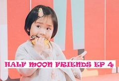 Half Moon Friends Ep.4