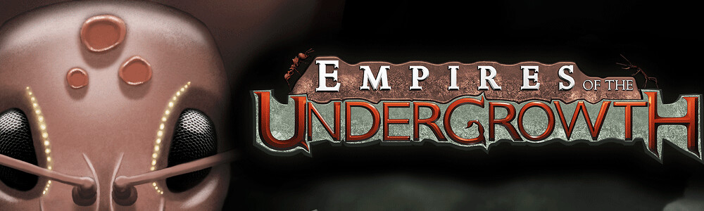 Banner Empires of the Undergrowth