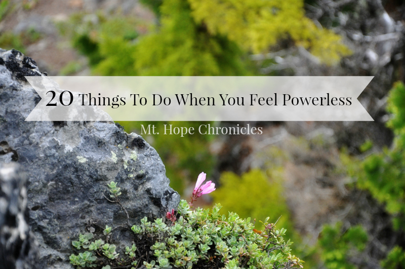 20 Things To Do When You Feel Powerless