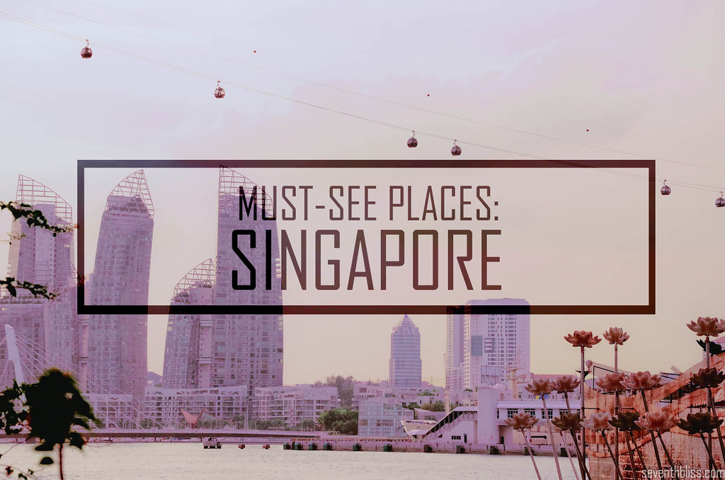 MUST SEE PLACES SINGAPORE