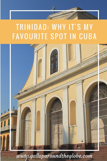 Trinidad: Why it's My Favourite Spot in Cuba