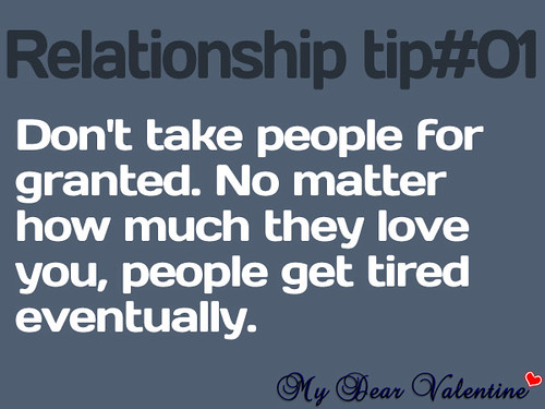 Don't Take People For Granted. No