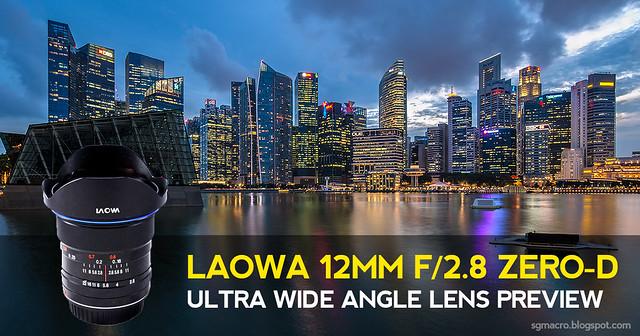Laowa 12mm F/2.8 ZERO-D Preview