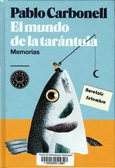 Pablo Carbonell, El mundo de la tarántula