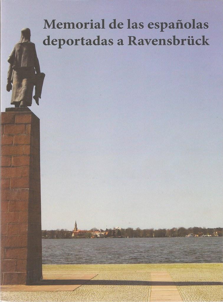 AMICS DE RAVENSBRÜCK. Memorial de las españolas deportadas a Ravensbrück / recopilació i coordinació de Teresa del Hoyo. Barcelona: Amics de Ravensbrück, 2012.