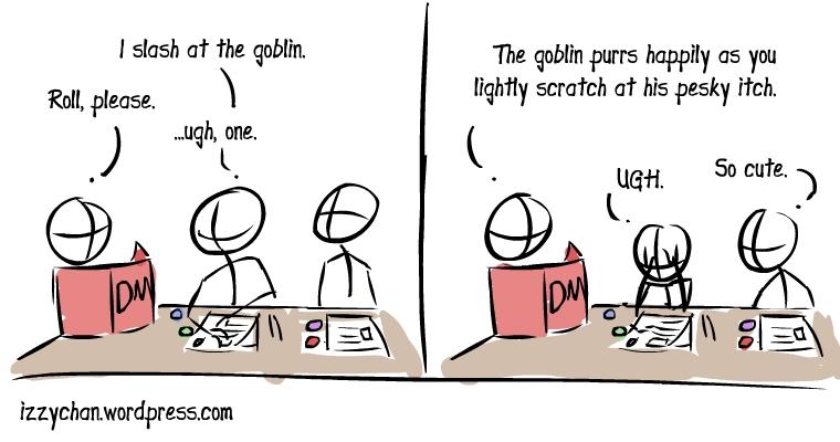 roll a 1, critical fail itch a goblin