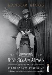 4 - Biblioteca de Almas - O Lar da Srta. Peregrine para Crianças Peculiares #3 - Ransom Riggs