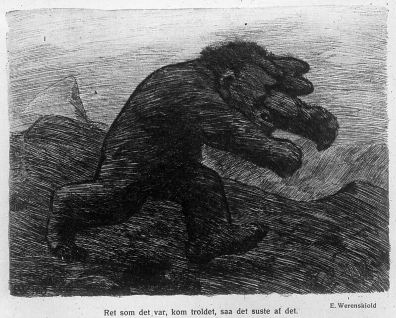 """Erik Theodor Werenskiold - """"Ret som det var, kom troldet, saa det suste af det."""" 1895-1910"""