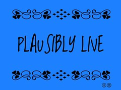 plausibly live