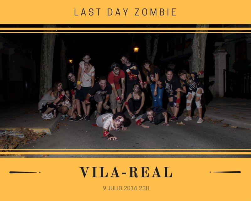 last day zombie vila-real 9 julio 2016